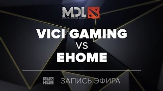Vici Gaming vs EHOME, MDL CN Quals, game 1 [Inmate]