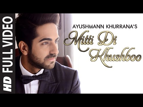 Mitti Di Khushboo Full Video Song with Lyrics by Ayushmann Khurrana