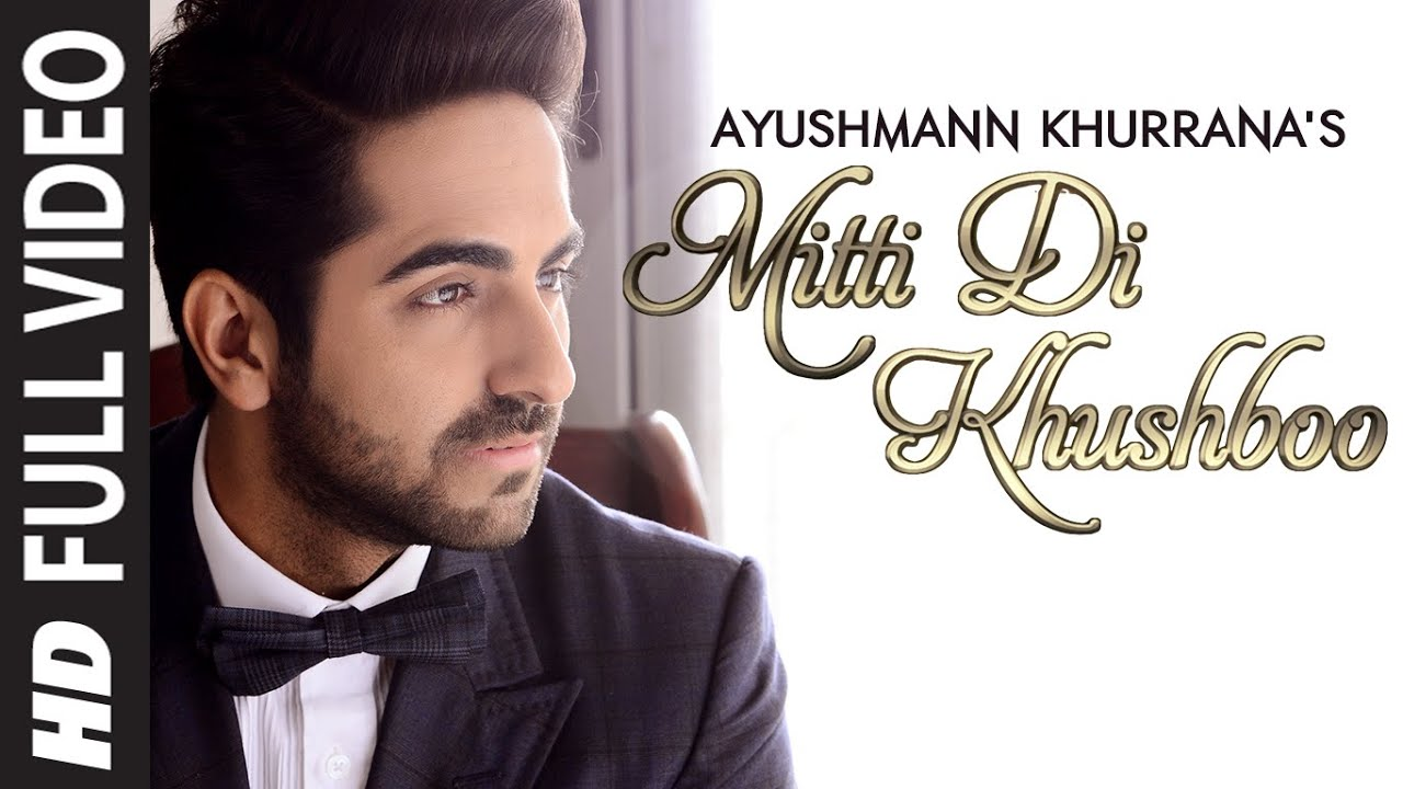 MITTI DI KHUSHBOO SONG LYRICS & VIDEO | AYUSHMANN KHURRANA | ROCHAK KOHLI | LATEST SONG 2014