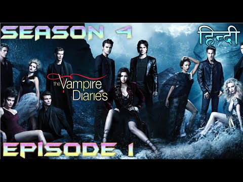 The Vampire Diaries Season 4 Episode 1 Explained Hindi  वैम्पायर डायरीज  NEW VAMPIRE IS RISES