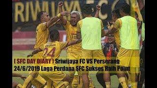 Download Video [ SFC DAY DIARY ] Sriwijaya FC VS Perserang 24/6/2019 Laga Perdana SFC Sukses Raih Point Penuh MP3 3GP MP4