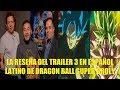 La Reseña del Trailer 3 en Español Latino de Dragon Ball Super Broly