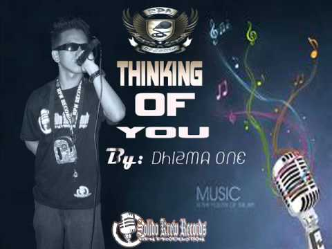 THINKING OF YOU - Solo By: Dhizma One