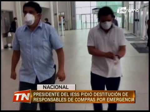 Presidente del IESS pidió destitución de responsables de compras por emergencia