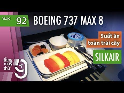[M9] #92: Trải nghiệm Boeing 737 MAX 8 của SilkAir / Suất ăn trái cây | Yêu Máy Bay - Thời lượng: 11 phút.