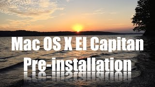 Mac OS X El Capitan Pre-Installation Steps