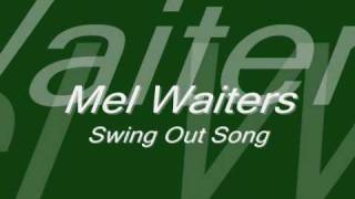 Mel Waiters-Swing out song full download video download mp3 download music download