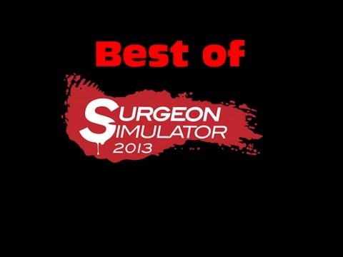 Video Best of Surgeon Simulator #2 [Best of Br4mm3n] download in MP3, 3GP, MP4, WEBM, AVI, FLV January 2017