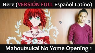 Video Here (VERSIÓN FULL Latino) Mahoutsukai No Yome OP MP3, 3GP, MP4, WEBM, AVI, FLV Juni 2018