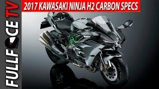 1. 2017 Kawasaki Ninja H2 Carbon Price and Specs