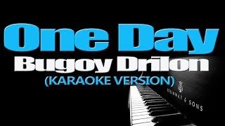 Video ONE DAY - Bugoy Drilon (KARAOKE VERSION) MP3, 3GP, MP4, WEBM, AVI, FLV Mei 2018