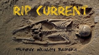 Video Rip Current - Funny human beings