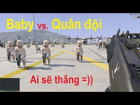 GTA 5 - Tạo ra 1000 thằng nhóc Baby solo với tụi Quân đội (Baby vs. Army) - Thời lượng: 38:16.