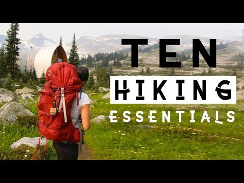 The 10 Essentials - Never Hike Without These! (Plus Hiking Tips)
