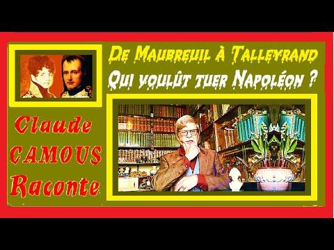De Maubreuil à Talleyrand, Qui voulût tuer Napoléon ? « Claude Camous Raconte » le projet d'assassinat de l'Empereur…