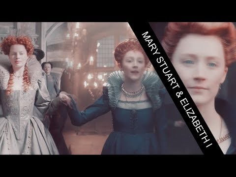 MARY STUART & ELIZABETH I || let me down slowly