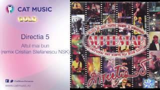 Directia 5 - Altul mai bun (remix Cristian Stefanescu NSK)