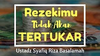 Download Video Rejekimu Tidak Akan Tertukar - Ustadz Dr Syafiq Riza Basalamah MA MP3 3GP MP4