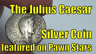 Julius Caesar Silver Coin featured on Pawn Stars from History Channel TV Show 2000 Year Old Roman Co