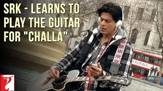 Shahrukh Khan - Learns to play the Guitar for &quot;Challa&quot; - Jab Tak Hai Jaan