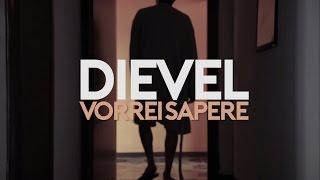 """""""Vorrei Sapere"""" il nuovo video di Dievel"""