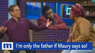 I'm only the father if Maury says I am! | The Maury Show