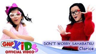 CLARICE - Don't Worry Sahabatku - feat Estelle (official video)