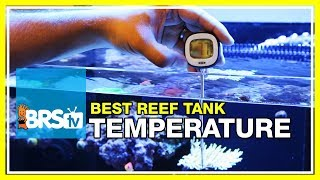 Week 8: Tank temperature. Finding a way to trust your heater | 52 Weeks of Reefing #BRS160