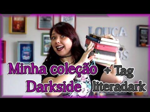 Meus livros da Darkside + Tag Literadark | Louca dos livros 2018