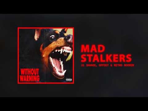 21 Savage, Offset & Metro Boomin - Mad Stalkers (Without Warning)