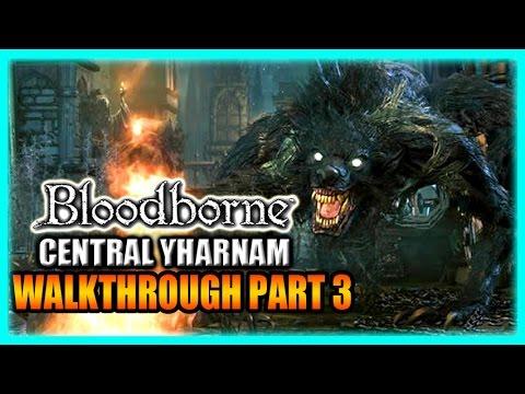 Bloodborne Gameplay Walkthrough - Badass Werewolves in Central Yharnam! Part 3