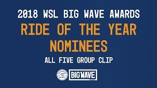 2. 2018 Ride of the Year Nominees (all 5) - WSL Big Wave Awards