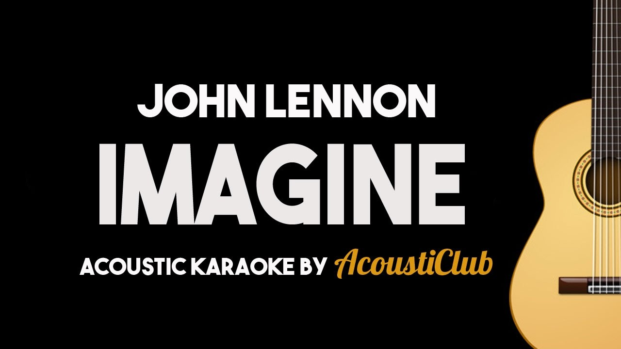 Imagine – John Lennon [Acoustic Guitar Karaoke]