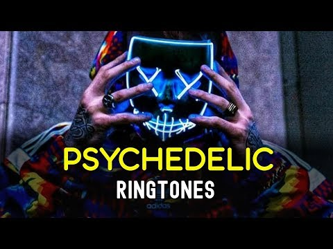 Top 5 Best Psyche-Delic Ringtones 2019 | Download Now