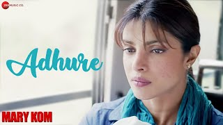 Adhure – Mary Kom (Video Song) | Feat.  Priyanka Chopra
