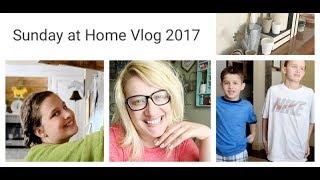 Sunday at Home Vlog 2017