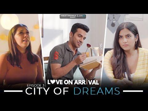 Love On Arrival | E03- City Of Dreams Ft. Twarita, Pratishtha, Usmaan | Webseries | Hasley Originals