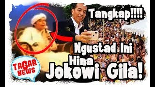 Video Tangkap!!! Penceramah Ini Hina Presiden, Jokowi Sudah Gila! MP3, 3GP, MP4, WEBM, AVI, FLV Maret 2019