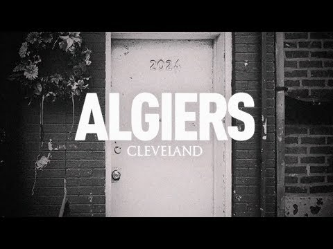 AUDIO: ALGIERS - 'Cleveland'
