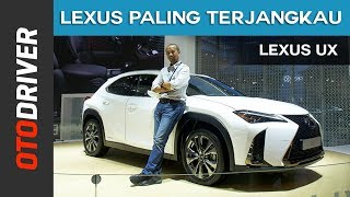 Video Lexus UX 2018 | First Impression | OtoDriver | Supported by GIIAS 2018 MP3, 3GP, MP4, WEBM, AVI, FLV Agustus 2018