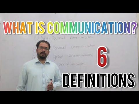 What is communication? 6 definitions  of communication