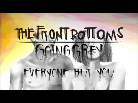 Everyone But You - THE FRONT BOTTOMS