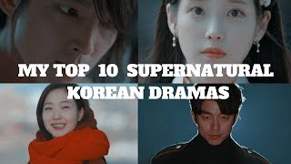 Video MY TOP 10 SUPERNATURAL KOREAN DRAMAS (2016-2017) MP3, 3GP, MP4, WEBM, AVI, FLV April 2018