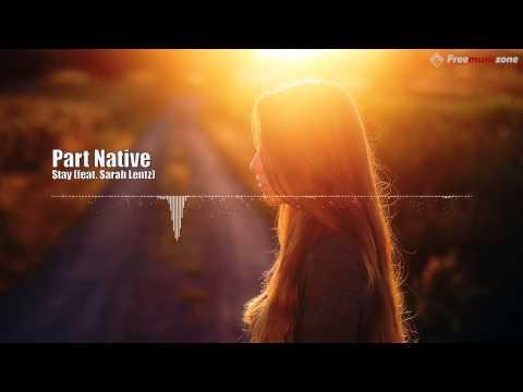 Part Native - Stay (feat. Sarah Lentz) [Dubstep]