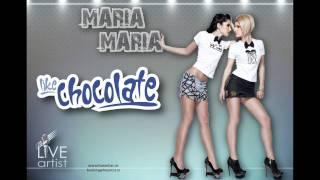 Like Chocolate - Maria Maria (LLP Radio Remix)