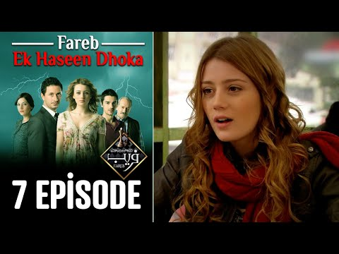 Fareb-Ek Haseen Dhoka in Hindi-Urdu Episode 7 | Turkish Drama