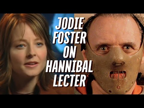 Jodie Foster On Hannibal Lecter