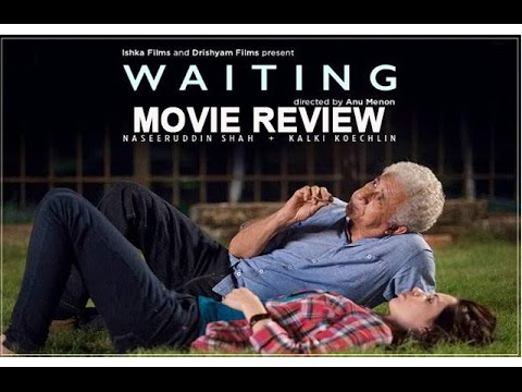 Waiting Movie 2016 Review | Naseeruddin Shah & Kalki Koechlin
