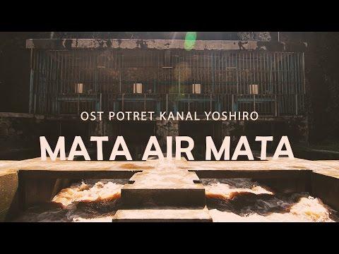 Download Lagu Rubah Di Selatan - Mata Air Mata (Ost. Potret Kanal Yoshiro) Music Video