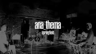 Anathema  Springfield from The Optimist